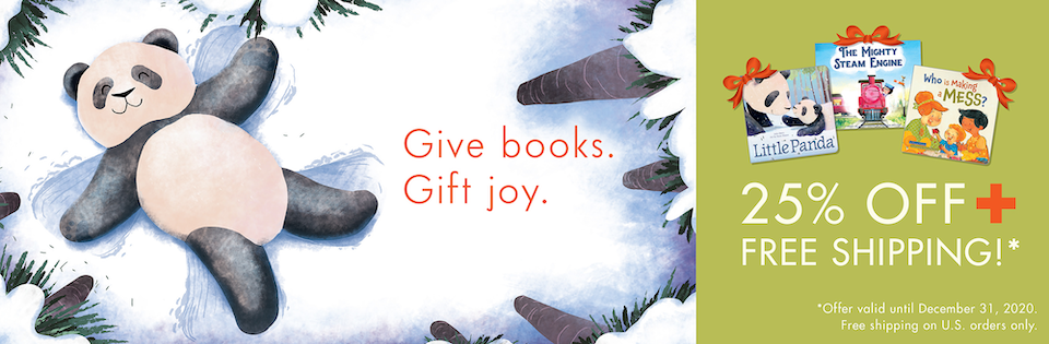 Give Books. Gift Joy. 25 percent off plus free shipping!  Offer valid until December 31, 2020 Free shipping to U.S. addresses only.