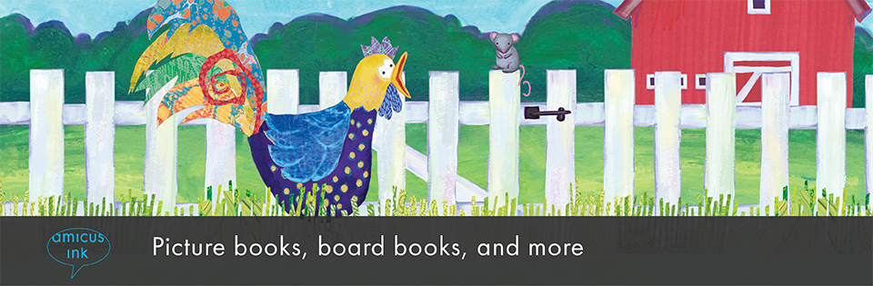 amicus ink. Picture books, board books, and more