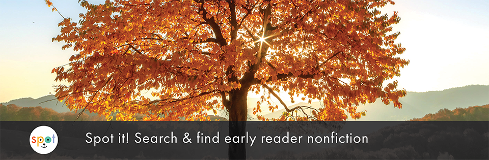 spot. Spot it! Search & find early reader nonfiction