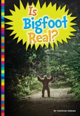 Is Bigfoot Real?   Amicus Publishing