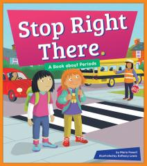Stop Right There.: A Book about Periods