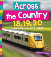 Across the Country 18, 19, 20: A Transportation Counting Book