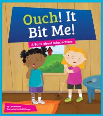 Ouch! It Bit Me!: A Book about Interjections