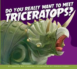 Do You Really Want to Meet Triceratops?