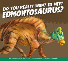 Do You Really Want to Meet Edmontosaurus?