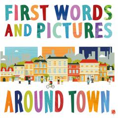 First Words and Pictures: Around Town