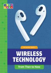 Wireless Technology from Then to Now