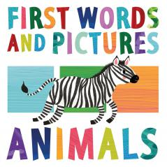 First Words and Pictures: Animals