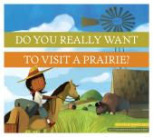 Do You Really Want to Visit a Prairie?