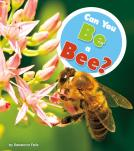 Can You Be a Bee?