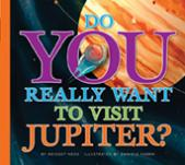 Do You Really Want to Visit Jupiter?