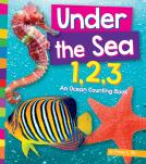 Under the Sea 1,2,3: An Ocean Counting Book
