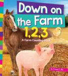 Down on the Farm 1,2,3: A Farm Counting Book