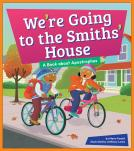 We're Going to the Smiths' House: A Book about Apostrophes