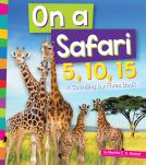 On a Safari 5, 10, 15: A Counting by Fives Book