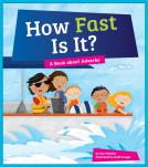 How Fast Is It?: A Book about Adverbs