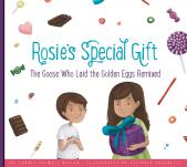 Rosie's Special Gift: The Goose Who Laid the Golden Eggs Remixed
