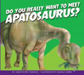 Do You Really Want to Meet Apatosaurus?