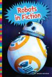 Robots in Fiction