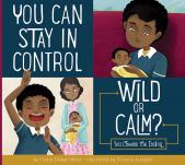 You Can Stay in Control: Wild or Calm?