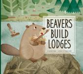 Beavers Build Lodges