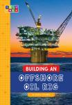 Building an Offshore Oil Rig