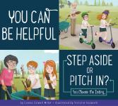 You Can Be Helpful: Step Aside or Pitch In?