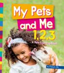 My Pets and Me 1,2,3: A Pets Counting Book